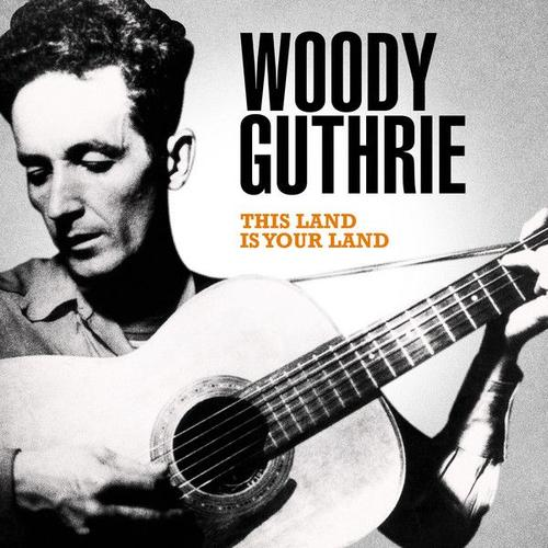 This Land Is Your Land Woody Guthrie Justinguitar